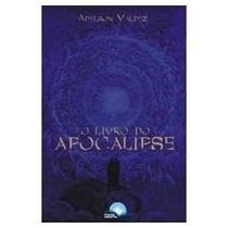 O Livro De Apocalipse - Valdez,adylson Frete Grátis