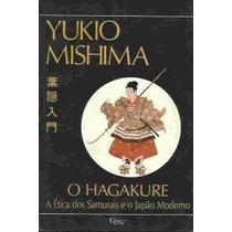 O Hagakure - A Etica Dos Samurais E O Japao - Yukio Mishima