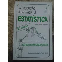 Livro Introdução Ilustrada À Estatística- Nº 1258