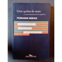 Livro - Cem Quilos De Ouro - Fernando Morais