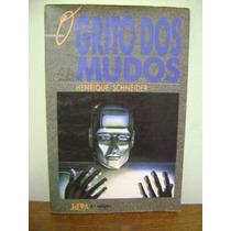 Livro Grito Dos Mudos - Henrique Schneider 1989