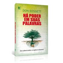 Livro Há Poder Em Suas Palavras / Don Gosset.