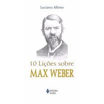 Livro 10 Liçoes Sobre Max Weber