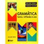Gramática Texto Reflexão E Uso Vol. Único 5ª Edição