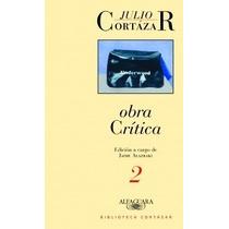 Obra Cr¿itica 2 De Cortazar Julio