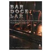 Bar Doce Lar - As Memorias De Um Menino Adotado Pelo Bar Da