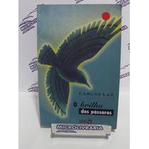 Livro - O Brilho Dos Pássaros - Carlos Luz