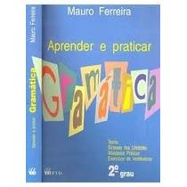 Livro Aprender E Praticar Gramática Mauro Ferreira Editora