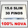 Tela 15.6 Led Slim 30 Pinos B156xtn04.0 N156bge e42 Nova !!