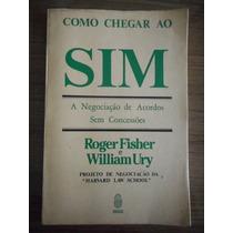 Livro Como Chegar Ao Sim- Roger Fisher E William Ury