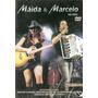 Dvd Maida E Marcelo - Ao Vivo - Novo Lacrado***