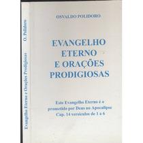 Evangelho Eterno E Orações Prodigiosas