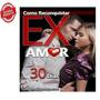 Pdf Livro Como Reconquistar Ex Amor Em 30 Dias + Brindes