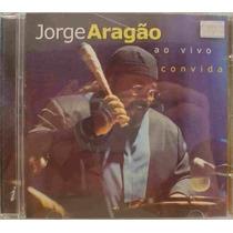 Cd Jorge Aragao - Ao Vivo Convida / Frete Gratis