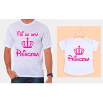 Camisetas Pai E Filha Coroa Rosa