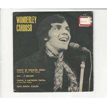 Wanderley Cardoso 1969 Canto De Esquecer Adeus Compacto Ep58