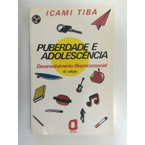 Livro: Puberdade E Adolescência - Içami Tiba