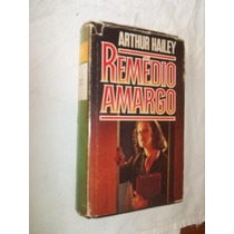 * Livro - Arthur Hailey - Remedio Amargo - Literatura