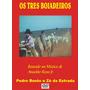 Dvd - Os Três Boiadeiros - Pedro Bento E Zé Da Estrada -1981