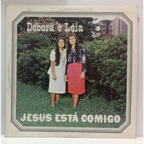 Lp Débora E Léia - Jesus Está Comigo - 1987 - Voz Da Liberta