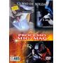 Dvd Curso De Solda - Processo Mig / Mag