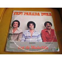 Lp Trio Parada Dura Luz Da Minha Vida Sertanejo Guarania