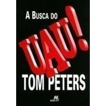 Livro A Busca Do Uau Tom Peters