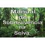 Manual De Sobrevivência Na Selva,cidade,kit