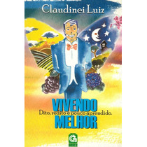 Vivendo Melhor Claudinei Luiz - Pague Com Cartão Promoção