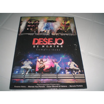 Dvd Desejo De Menina-cumplicidade Ao Vivo(frete R$5,00)