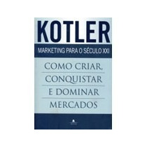 Marketing Para O Século 21 - Philip Kotler - Novo