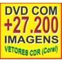 + 27.200 Imagens Em Vetores Cdr (corelx6) P/ Ploter Etc...