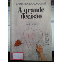 Livro: Gomes, Álvaro Cardoso - A Grande Decisão