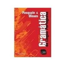 Livro Gramática Pasquale & Ulisses Língua Port (leve)