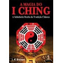 A Magia Do I Ching - J. H. Brennam