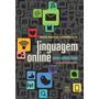 Livro   Linguagem Online: Textos E Práticas Digitais