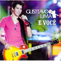 Cd - Gustavo Lima - E Você - Lacrado