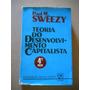 Paul M Sweezy - Teoria Do Desenvolvimento Capitalista