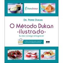 O Método Dukan-ilustrado - Eu Não Consigo Emagrecer