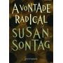 Livro A Vontade Radical De Susan Sontag - Novo