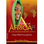 História Da África E Dos Afrodescendentes No Brasil - Nzinga