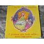 Livro A Princesa Que Tudo Sabia...menos Uma Coisa