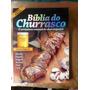 Bíblia Do Churrasco - Manual Do Churrasqueiro