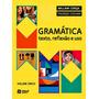 Gramática Texto Reflexão E Uso Cereja E Cochar Vol. Único