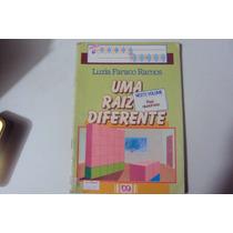 Livro Uma Raiz Diferente Luzia Faraco Ramos Frete Gratis ##