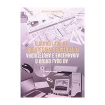 Outro Lado Da Arquitetura E Engenharia, O 2º Ed.2008