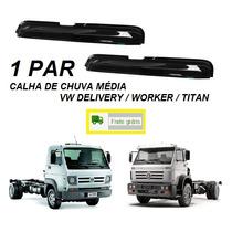 Jogo Calha Chuva Caminhão Vw Worker Delivery Titan