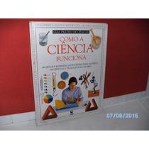 Livro Guia Prático De Ciências Como A Ciência Funciona /1991