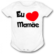 Body Personalizado - Frases Divertidas - Eu Amo A Mamãe