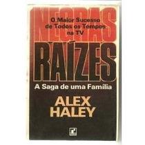 Livro Negras Raízes Alex Haley A Saga De Uma Família O Maior